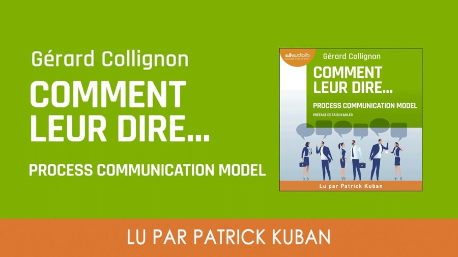 LIVRE AUDIO : COMMENT LEUR DIRE…PROCESS COMMUNICATION MODEL